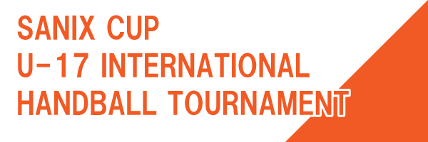 SANIXCUP U-17 INTERNATIONAL HANDBALL TOURNAMENT